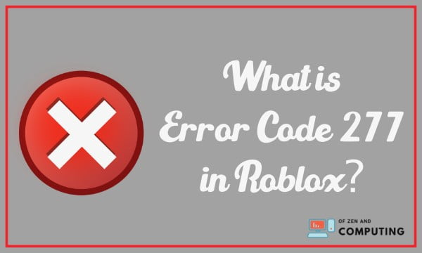 What is Error Code 277 in Roblox?