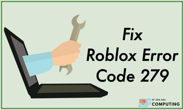 Roblox Error Code 279 | 100% Working Fix (July 2020)
