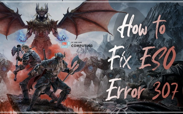 How to Fix ESO Error 307 Boosted From the Server?