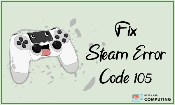 How to Fix Steam Error Code 105