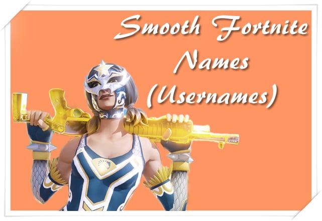 Smooth Fortnite Names (Usernames)