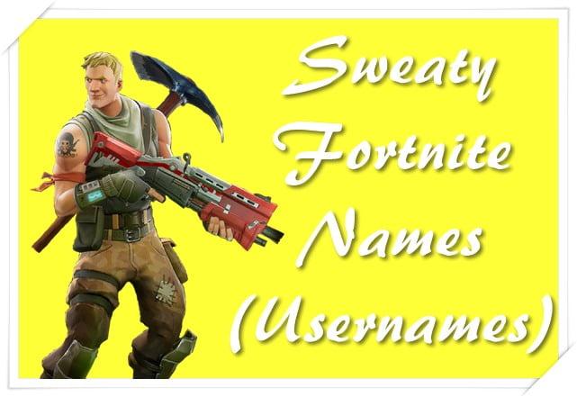 Sweaty Fortnite Names 2020 (Usernames)