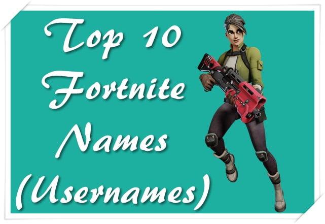 Top 10 Fortnite names (Usernames)