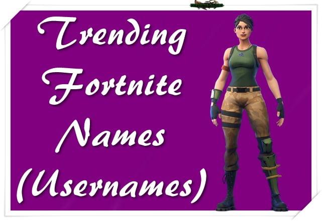 Trending Fortnite Names (Usernames)
