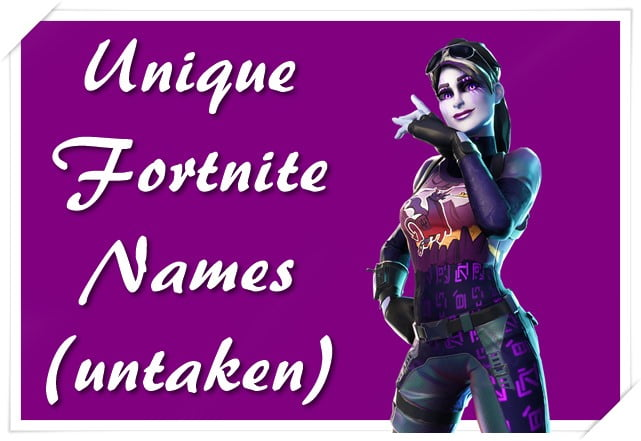 Unique Fortnite Names (untaken)
