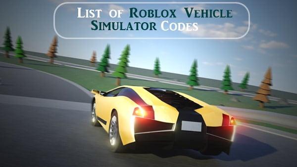 All Roblox Vehicle Simulator Codes (2020)