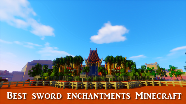 Best Sword Enchantments Minecraft (2020)
