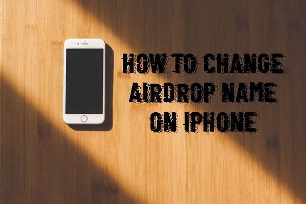 How to Change Airdrop Name on Apple Devices