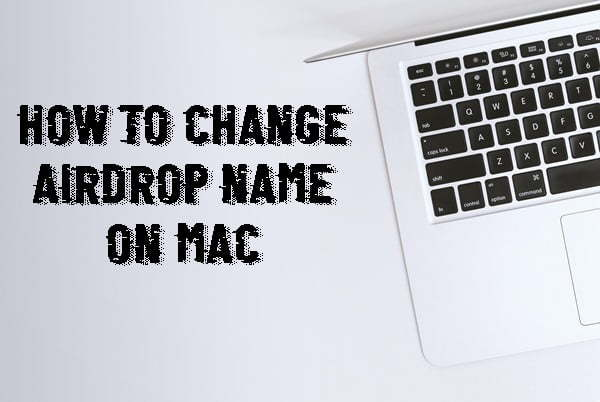 How to Change Airdrop Name on MAC