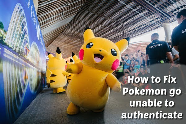 How to Fix Pokemon Go Unable To Authenticate?