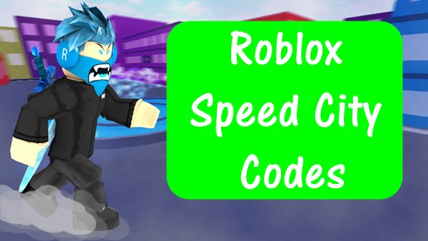 Roblox Speed City Codes (2020)