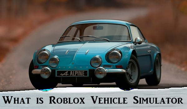 What is Roblox Vehicle Simulator?