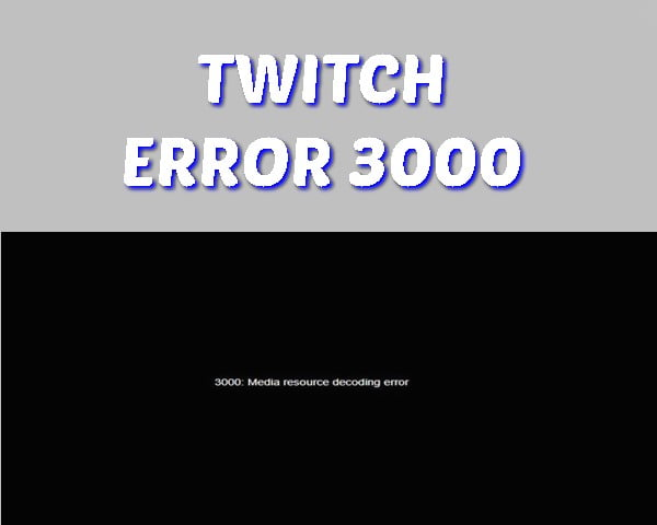 What is Twitch Error Code 3000?