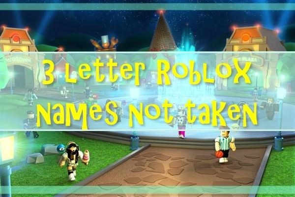 3 Letter Roblox Names Not Taken (2020)