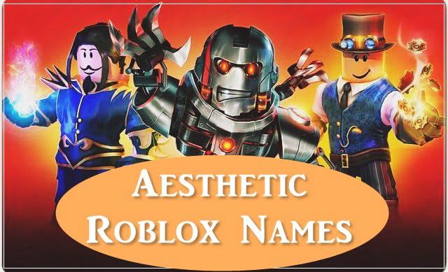 Aesthetic Roblox Usernames (Names) 2020