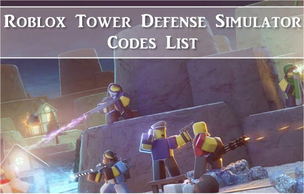 All Roblox Tower Defense Simulator Codes (2020) List