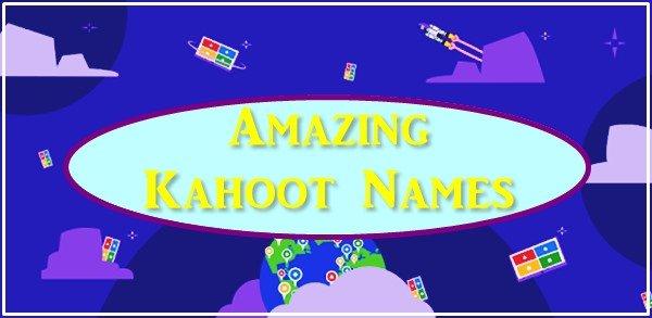 Amazing Kahoot Names (2020)
