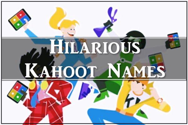 Hilarious Kahoot Names (2020)