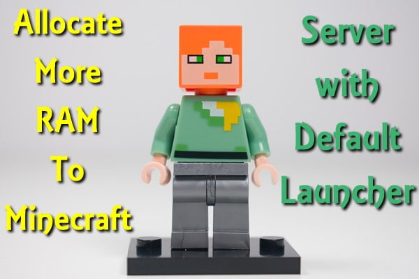 How to Allocate More RAM to Minecraft Server With Default Launcher?