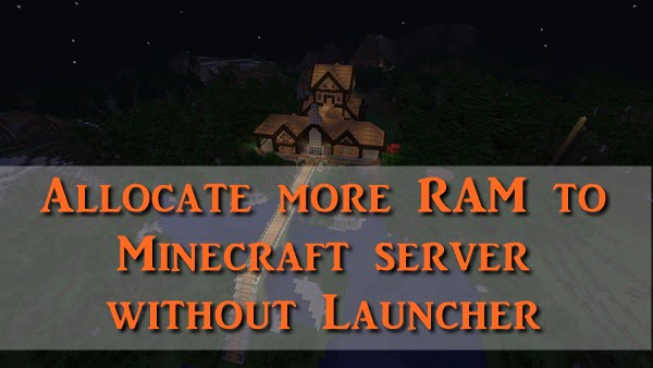 How to Allocate More RAM to Minecraft Server Without Launcher?