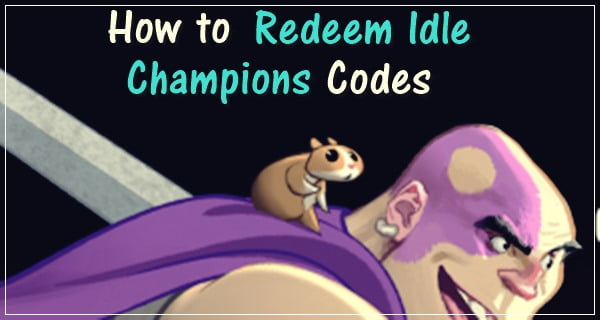 How to Redeem Idle Champions Codes?