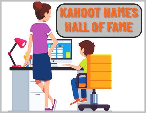 Kahoot Names Hall of Fame