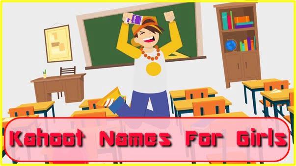 Kahoot Names for Girls (2020)
