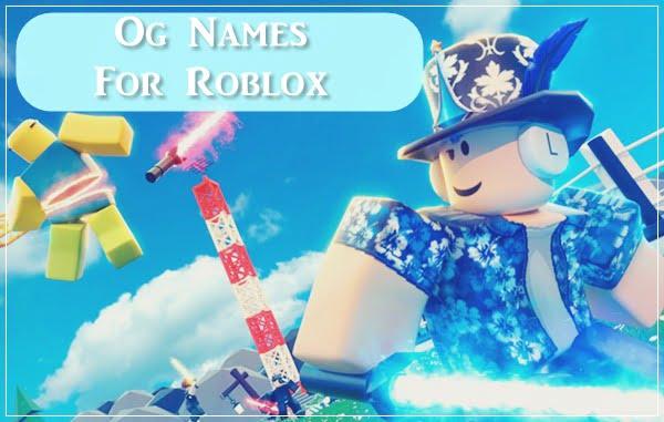 Og Names For Roblox 2020 (Usernames)