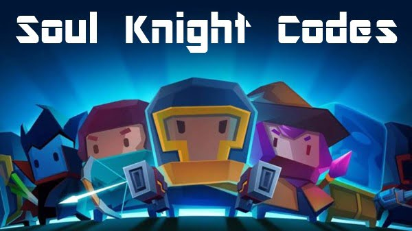 Soul Knight Gift Codes (2020)