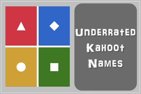 Underrated Kahoot Names