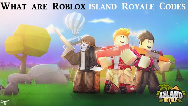 What are Roblox Island Royale Codes?