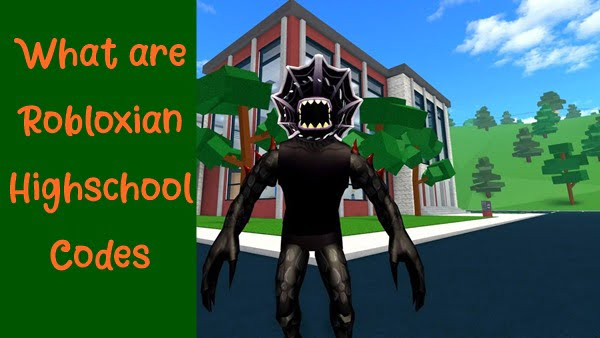 What are the Robloxian Highschool Codes?
