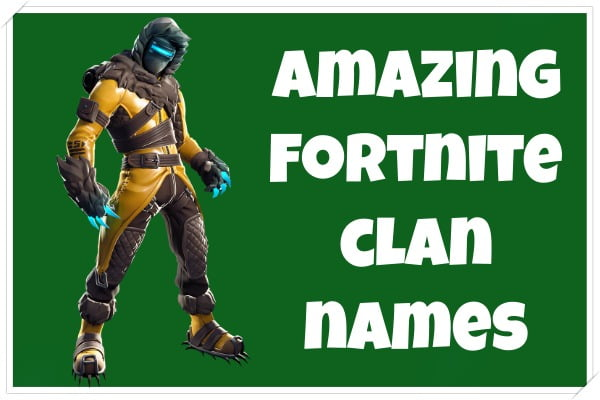 Amazing Fortnite Clan Names (2020)