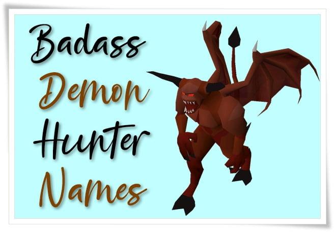 Badass Demon Hunter Names
