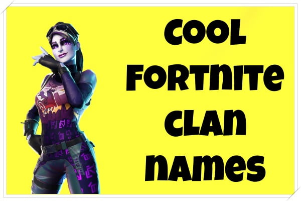 Cool Fortnite clan names (2020)