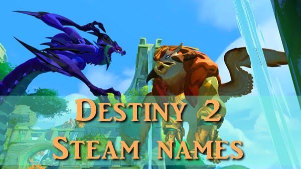 Destiny 2 steam names (2020)