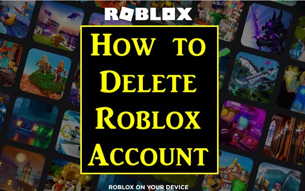 How to Delete Roblox Account Permanently (2020)