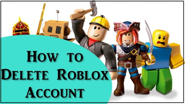 How to Delete Roblox Account Permanently?