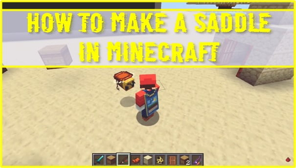 How to Make a Saddle in Minecraft?