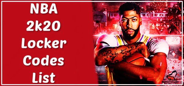 Latest NBA 2k20 Locker Codes List (2020)