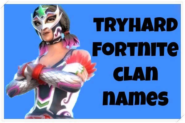 Tryhard Fortnite Clan Names (2020)