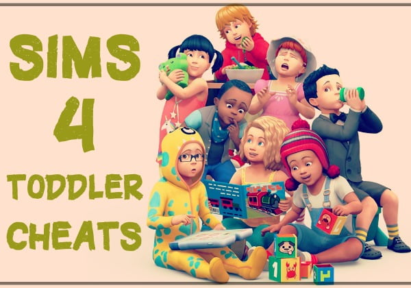 Sims 4 Toddler Cheats Codes (2021)