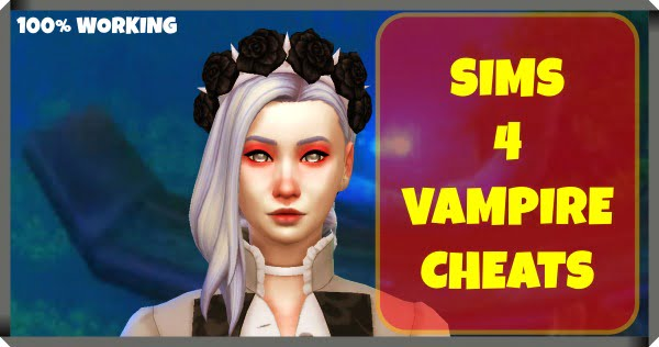 Sims 4 Vampire Cheats (2020)