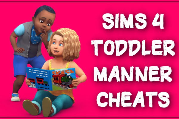 Sims 4 toddler manner cheats