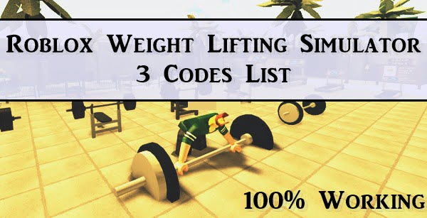 All Roblox Weight Lifting Simulator 3 Codes List (2021)