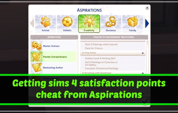 Getting sims 4 satisfaction points cheat from Aspirations