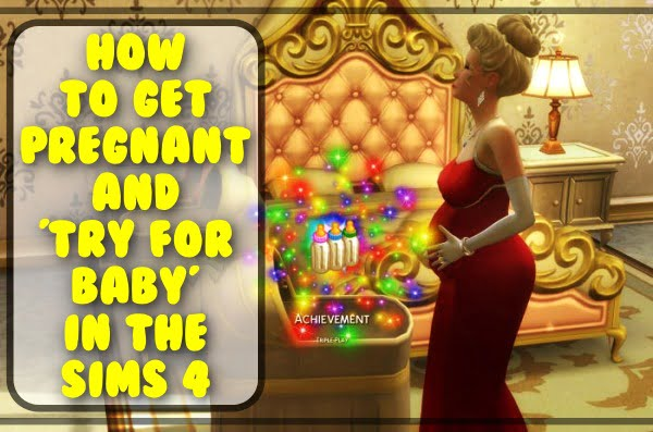 How to get pregnant and 'Try for Baby' in The Sims 4?