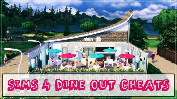 Sims 4 Dine Out Cheats Codes (2021)