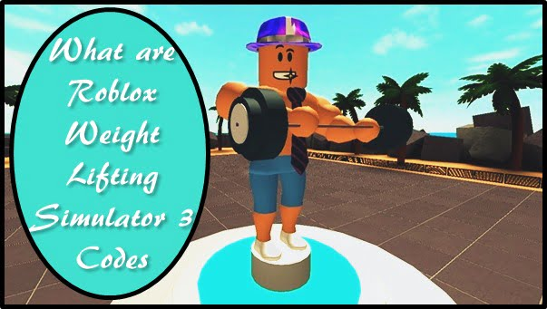 What are Roblox Weight Lifting Simulator 3 Codes?