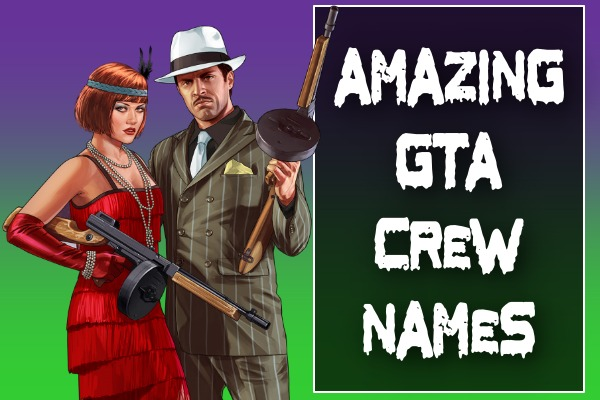 Amazing GTA Crew Names (2021)